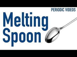 Melting Spoon in Tea - Periodic Table of Videos