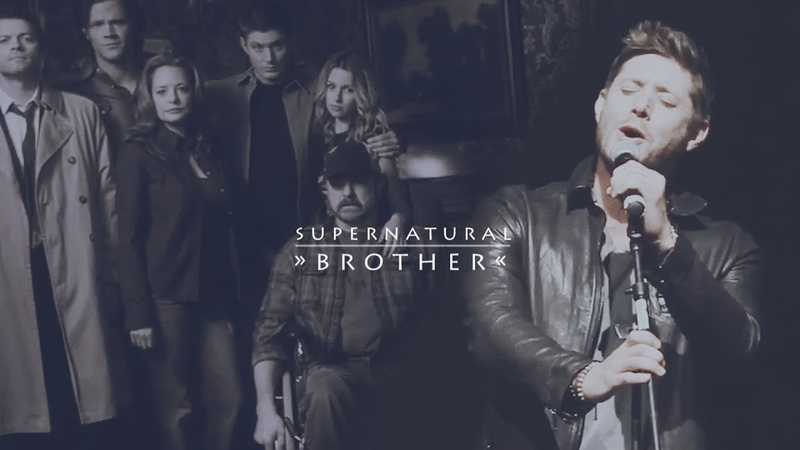 SUPERNATURAL ► BROTHER sung by Jensen Ackles