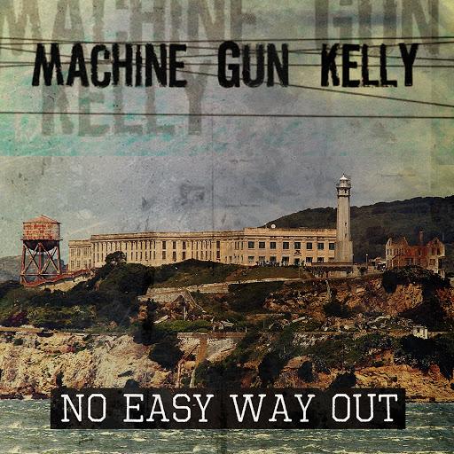 Machine Gun Kelly альбом No Easy Way Out