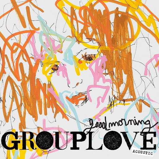 Grouplove альбом Good Morning (Acoustic)