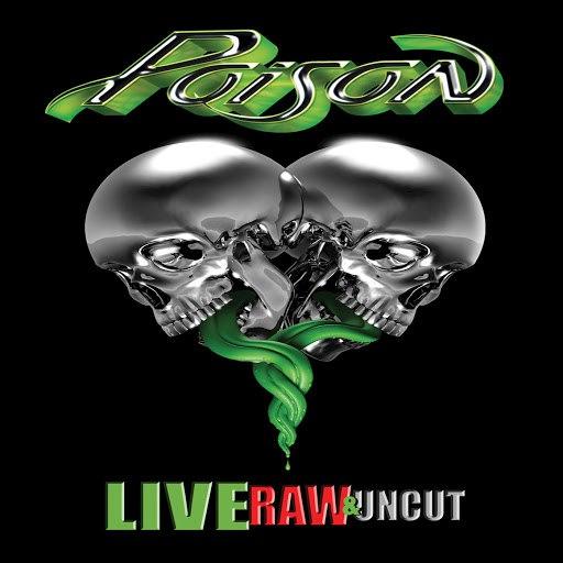 Poison альбом Live Raw & Uncut