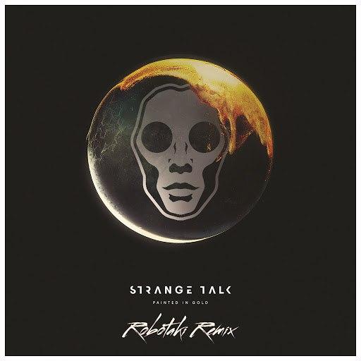 Strange Talk альбом Painted in Gold (Robotaki Remix)