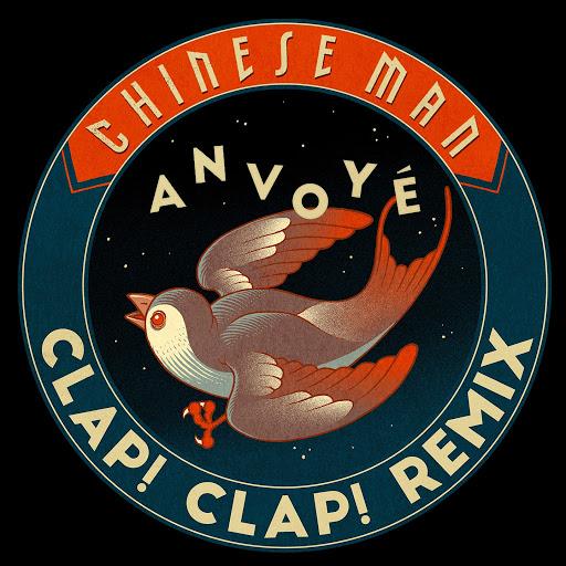 Chinese Man альбом Anvoyé (Clap! Clap! Remix)