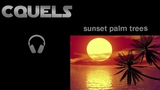 Cquels X Rapha Mon - Sunset Palm Trees (synthwave)