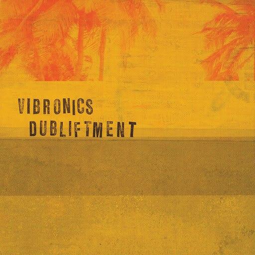 Vibronics альбом Dubliftment