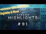 Cavoe's osu!event Highlights w Cookiezi, Beasttroll, Angelsim &amp More! - osu! Stream Highlights #91