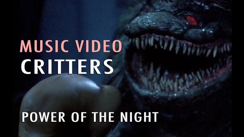 Music Video Power of the Night (Critters)