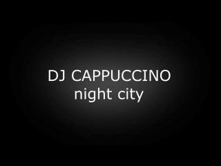 night city dj cappuccino