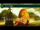 TT #186 - Grandes Amigos J. R. R. Tolkien e C. S. Lewis