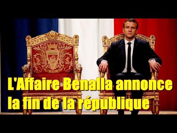 LAffaire Benalla annonce la fin de la république