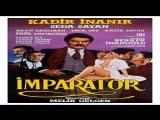 Imparator -Melih Gülgen 1984 Kadir Inanir, Seda Sayan, Bilun Nazlihan