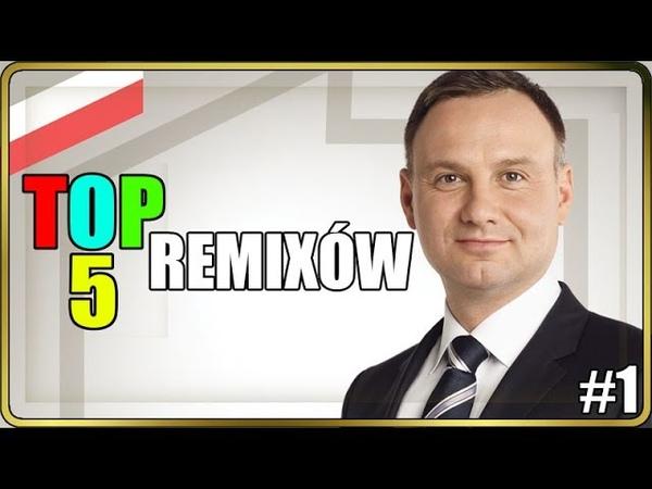 ♪ TOP 5 REMIXÓW ♪ - ANDRZEJ DUDA 1 ♪