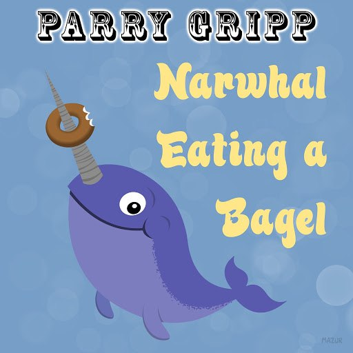 Parry Gripp альбом Narwhal Eating a Bagel