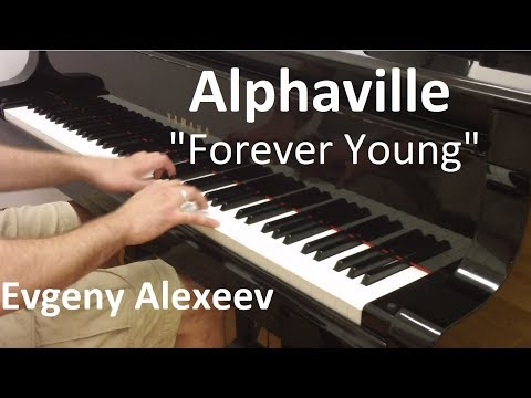 Alphaville - Forever Young Evgeny Alexeev, piano cover