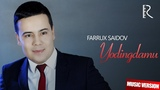 Farrux Saidov - Yodingdamu Фаррух Саидов - Ёдингдаму (music version)