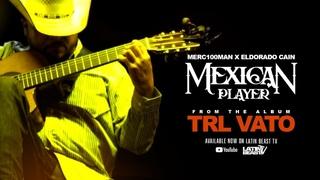Merc100Man X ElDorado Cain - Mexican Player (Official Music Video)