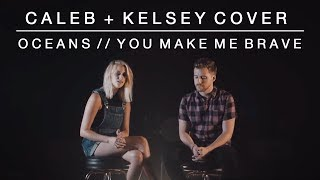 Worship Medley - Oceans (Where Feet May Fail) You Make Me Brave | Caleb Kelsey Mashup