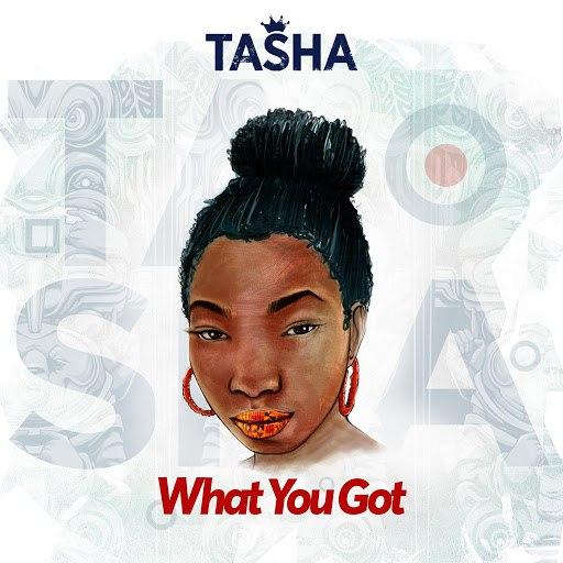 Tasha альбом What You Got