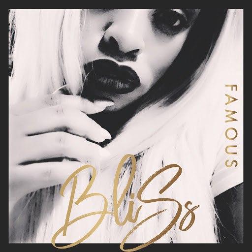 Bliss альбом Famous