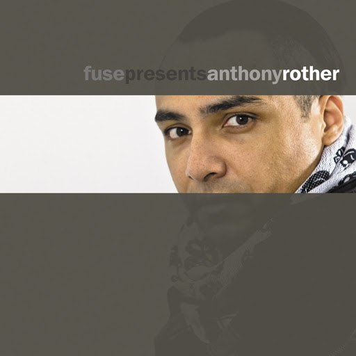 Anthony Rother альбом Fuse presents Anthony Rother