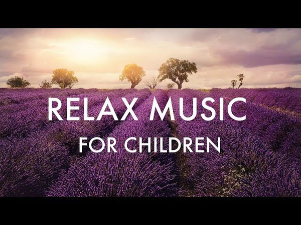♫ Relax Music for Children ♫ Meditation | Quiet Time | Inner peace | Sleep Deep | Nap Time