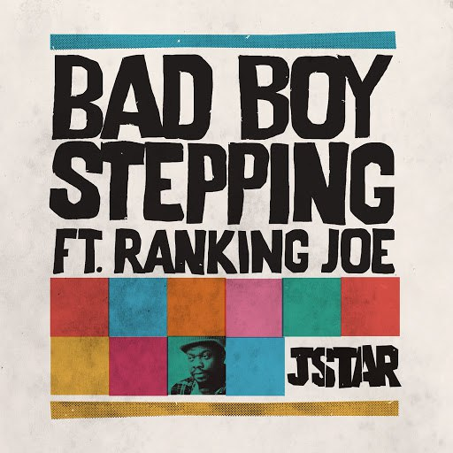 JStar альбом Bad Boy Stepping (feat. Ranking Joe)