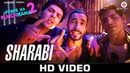 Sharabi - Pyaar Ka Punchnama 2 | Sharib, Toshi Raja Hasan | club dance party chull song