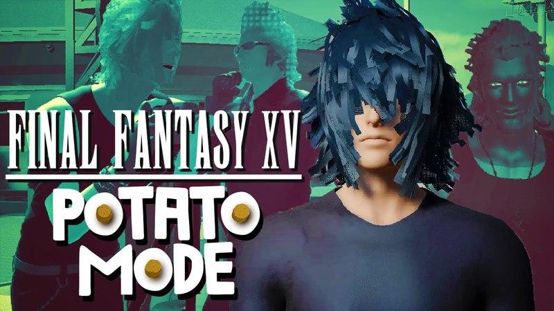 Final Fantasy 15 And The Ugliest Road Trip Ever Potato Mode