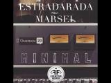 Estradarada feat Марсель - Минимал
