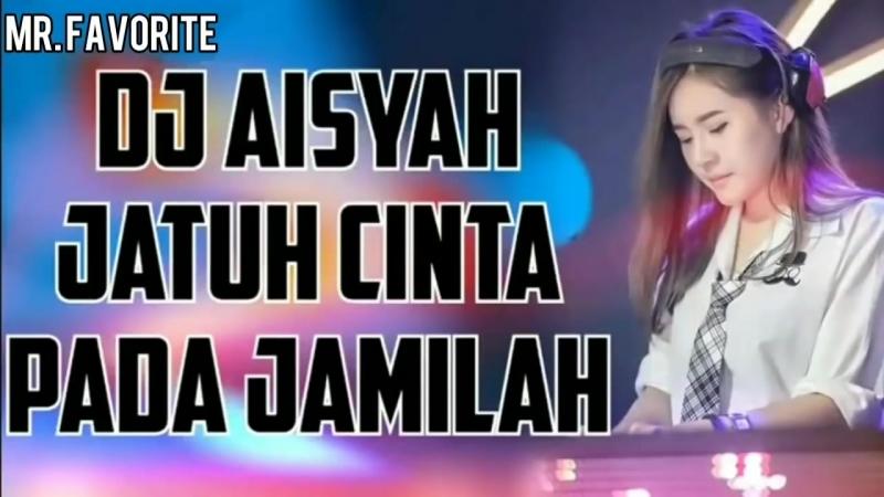 DJ Aisyah - Jatuh Cinta pada Jamilah