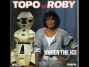 Topo Roby - Under The Ice (1984)