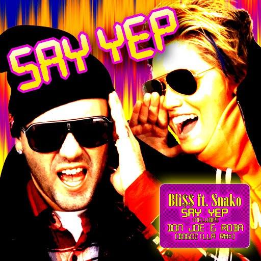 Bliss альбом Say Yep (Alibi & Mrx Original Version)