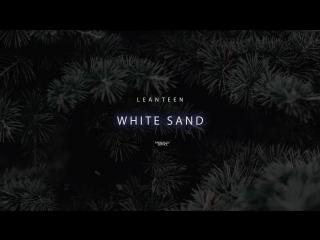 LEANTEEN - WHITE SAND __ SNIPPET [140 BPM, G#]