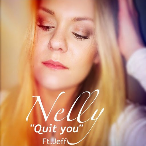 Nelly альбом Quit You (feat. Jeff)