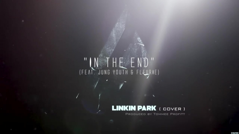 """""""In The End"""" Linkin Park Cinematic Cover (feat. Jung Youth Fleurie) ⁄⁄ Produced by Tommee Profitt"""