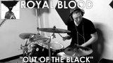 Royal Blood - Out of the Black Drum Cover