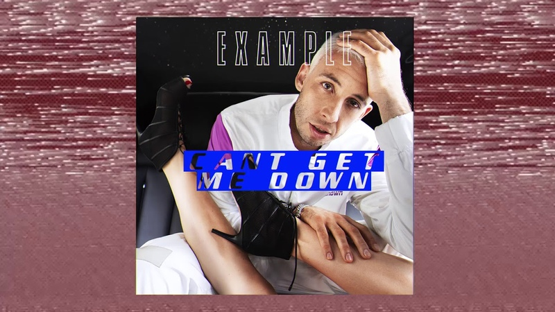 Example Can't Get Me Down Audio