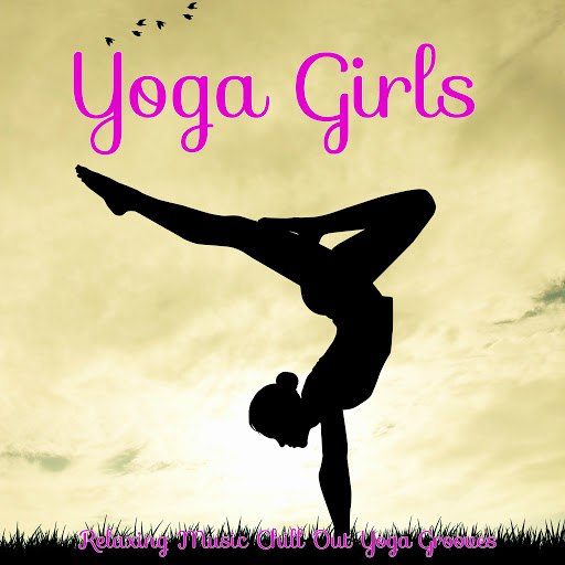 Namaste альбом Yoga Girls – Relaxing Music Chill Out Yoga Grooves