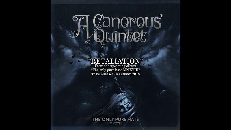 A Canorous Quintet - Retaliation MMXVIII (2018)