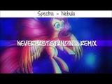 Spectra - Nebula (NeverLastStanding Remix)