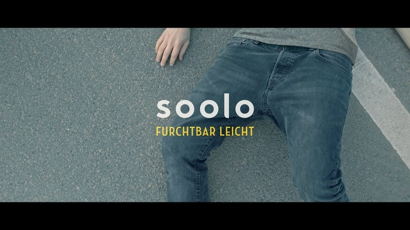 Soolo - Furchtbar leicht (offizielles Video)