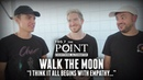 Walk The Moon want to see more empathy in the world