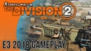 The Division 2 E3 2018 Gameplay