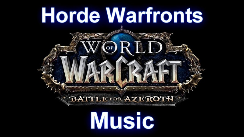 Horde Warfronts Music - Warcraft Battle for Azeroth Music