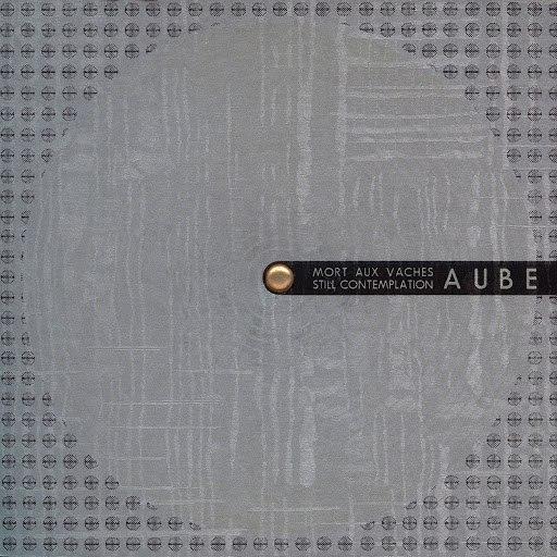 Aube альбом Mort Aux Vaches: Still Contemplation