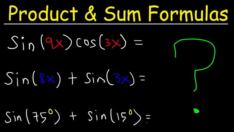 Product To Sum Identities and Sum To Product Formulas - Trigonometry