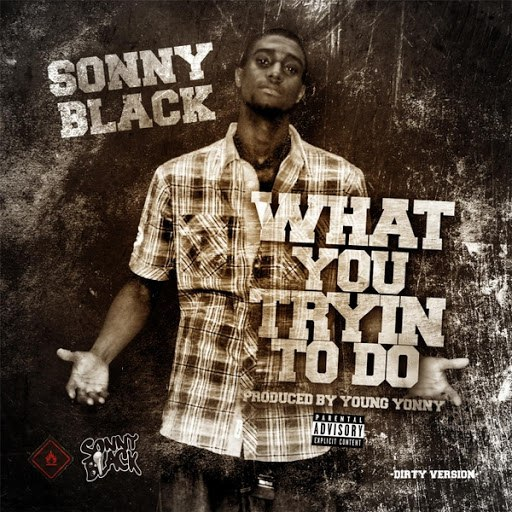 Sonny Black альбом What You Tryin to Do