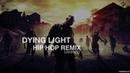 Dying Light Main Theme [HIP HOP REMIX]