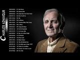 Charles Aznavour Album Complet 2018 Charles Aznavour Ses Plus Belles Chansons