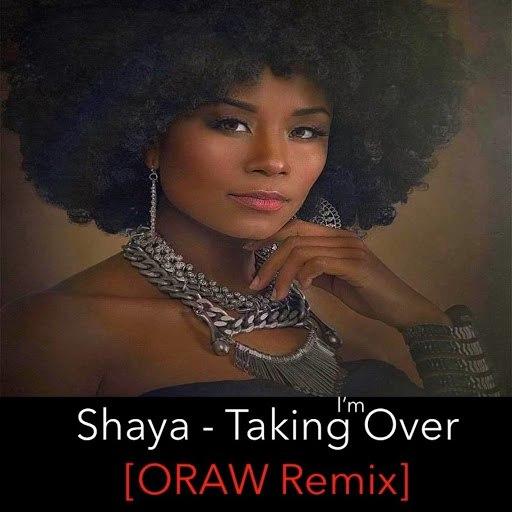 Shaya альбом I'm Taking Over (Oraw Remix)